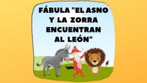 Fábula El Asno y la Zorra encuentran al León