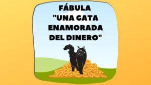 Fábula Una gata enamorada del dinero