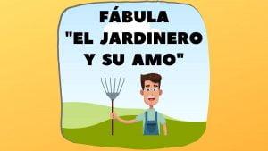 Fábula El Jardinero y su Amo